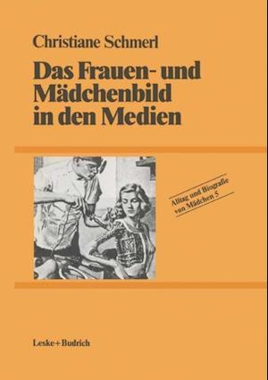 Das Frauen- und Madchenbild in den Medien af Christiane Schmerl