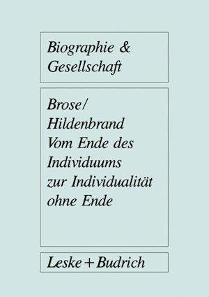Vom Ende Des Individuums Zur Individualitat Ohne Ende af Bruno Hildenbrand