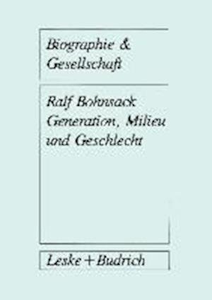 Generation, Milieu Und Geschlecht af Ralf Bohnsack