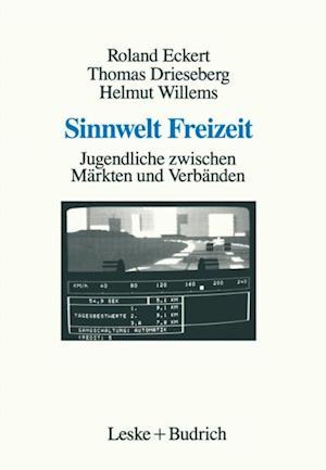 Sinnwelt Freizeit af Helmut Willems, Roland Eckert, Thomas Drieseberg