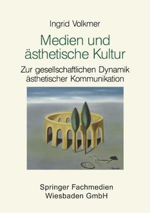 Medien und asthetische Kultur af Ingrid Volkmer
