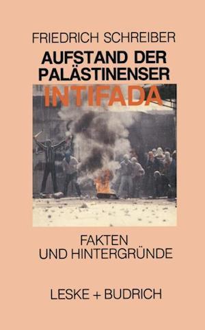 Aufstand der Palastinenser Die Intifada af Friedrich Schreiber