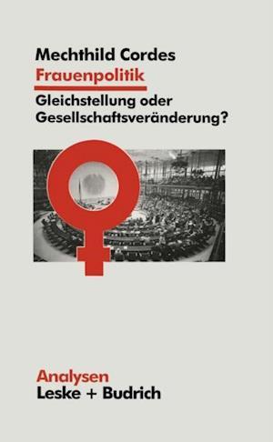 Frauenpolitik: Gleichstellung oder Gesellschaftsveranderung af Mechthild Cordes