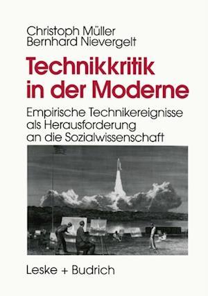 Technikkritik in der Moderne af Christoph Muller, Bernhard Nievergelt