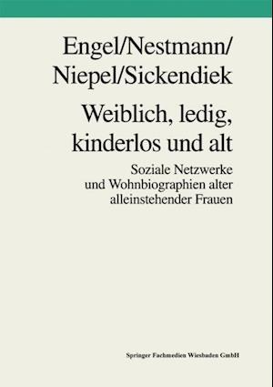 Weiblich, ledig, kinderlos und alt af Frank Nestmann, Gabriele Niepel, Frank Engel