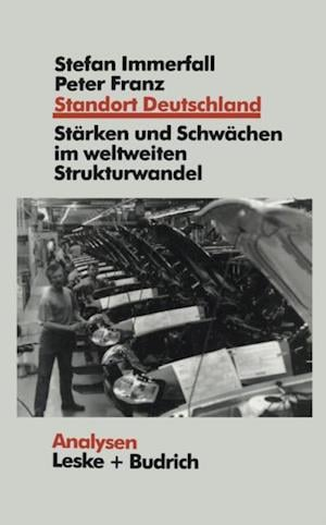 Standort Deutschland in der Bewahrungsprobe af Peter Franz, Stefan Immerfall