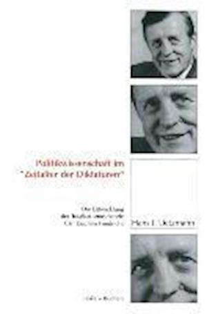 Politikwissenschaft Im Zeitalter Der Diktaturen af Hans J. Lietzmann, Hans J. Lietzmann