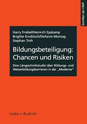 Bildungsbeteiligung: Chancen und Risiken af Harry Friebel, Heinrich Epskamp, Brigitte Knobloch