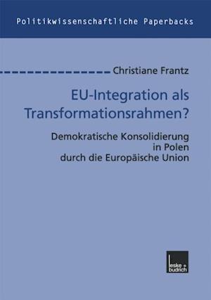 EU-Integration als Transformationsrahmen? af Christiane Frantz