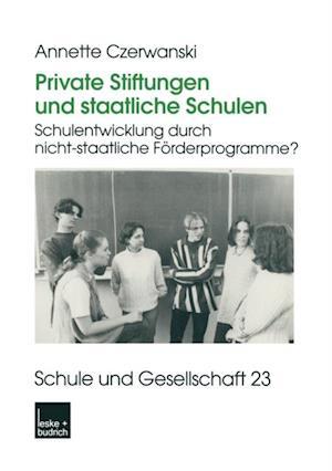 Private Stiftungen und staatliche Schulen af Annette Czerwanski