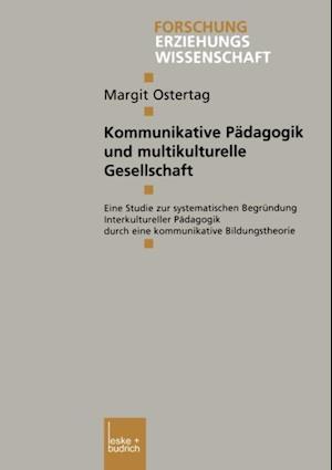 Kommunikative Padagogik und multikulturelle Gesellschaft af Margit Ostertag