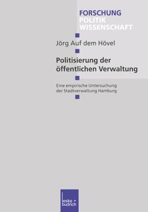 Politisierung der offentlichen Verwaltung af Jorg Auf Dem Hovel