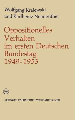 Oppositionelles Verhalten Im Ersten Deutschen Bundestag (1949 1953) af Karlheinz Neunreither, Wolfgang Kralewski
