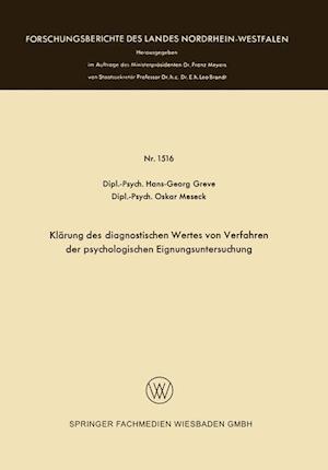 Klarung Des Diagnostischen Wertes Von Verfahren Der Psychologischen Eignungsuntersuchung af Oskar Meseck, Hans-Georg Greve
