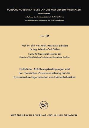 Einfluss Der Abkuhlungsbedingungen Und Der Chemischen Zusammensetzung Auf Die Hydraulischen Eigenschaften Von Hamatitschlacken af Hans-Ernst Schwiete