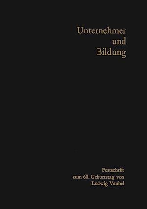 Unternehmer Und Bildung af Hans-Hermann Groothoff, Arnold Gehlen, Gunter Schmolders