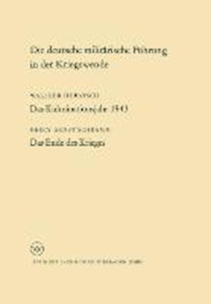 Die Deutsche Militarische Fuhrung in Der Kriegswende af Percy Schramm Percy Schramm, Percy Schramm Percy Schramm