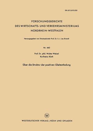 Uber Die Struktur Der Positiven Gleitentladung af Walter Weizel