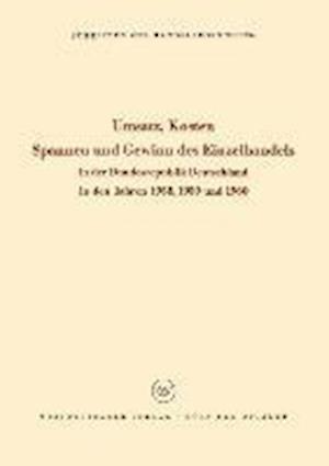 Umsatz, Kosten, Spannen Und Gewinn Des Einzelhandels in Der Bundesrepublik Deutschland in Den Jahren 1958, 1959 Und 1960 af Hans Philippi, NA NA, NA NA