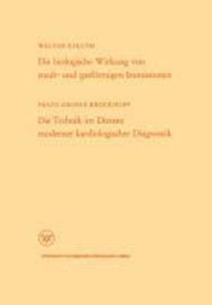 Die Biologische Wirkung Von Staub- Und Gasformigen Immissionen/Die Technik Im Dienste Moderner Kardiologischer Diagnostik af Walter Kikuth
