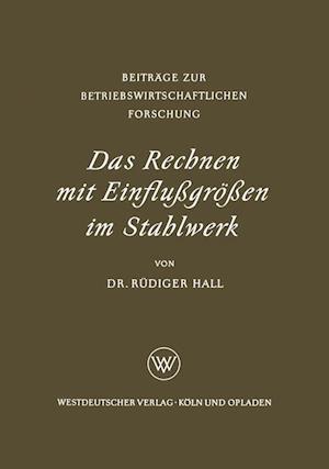 Das Rechnen Mit Einflussgrossen Im Stahlwerk af Rudiger Hall