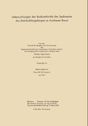 Untersuchungen Der Radioaktivitat Der Sedimente Des Steinkohlengebirges Im Aachener Raum af Ewald Schwarz, Ewald Schwarz