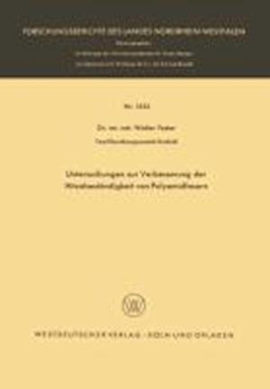 Untersuchungen Zur Verbesserung Der Hitzebestandigkeit Von Polyamidfasern af Walter Fester