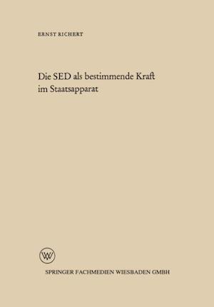 Die SED als bestimmende Kraft im Staatsapparat af Ernst Richert