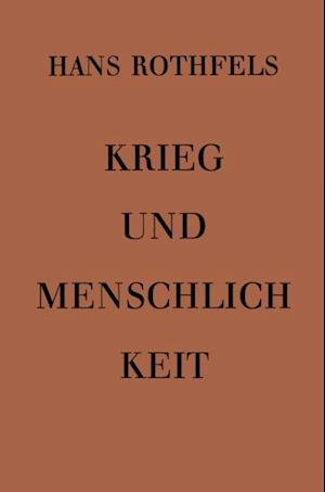 Krieg und Menschlichkeit af Hans Rothfels