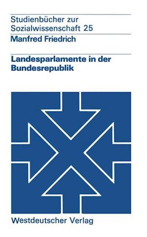 Landesparlamente in der Bundesrepublik af Manfred Friedrich