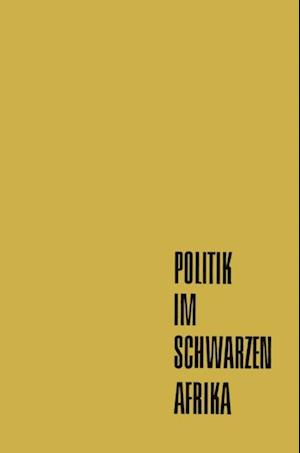 Politik im Schwarzen Afrika af Franz Ansprenger