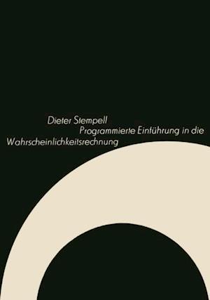 Programmierte Einfuhrung in die Wahrscheinlichkeitsrechnung af Dieter Stempell