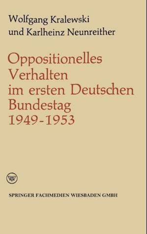 Oppositionelles Verhalten im ersten Deutschen Bundestag (1949-1953) af Karlheinz Neunreither, Wolfgang Kralewski