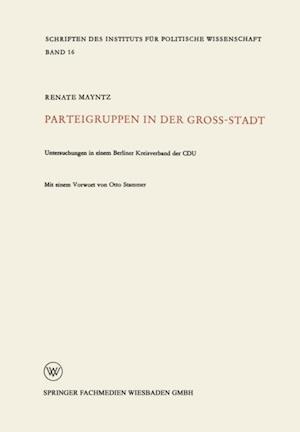 Parteigruppen in der Grostadt af Renate Mayntz