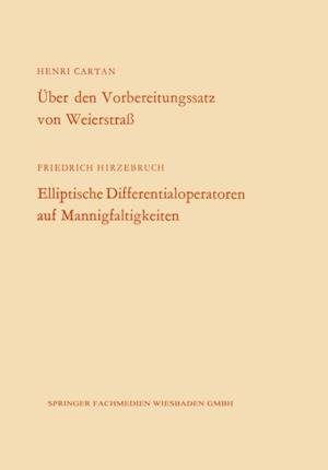 Uber den Vorbereitungssatz von Weierstra / Elliptische Differentialoperatoren auf Mannigfaltigkeiten af Henri Cartan