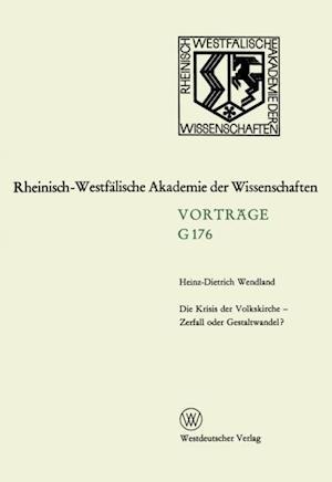 Die Krisis der Volkskirche - Zerfall oder Gestaltwandel? af Heinz-Dietrich Wendland