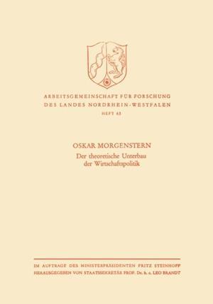 Der theoretische Unterbau der Wirtschaftspolitik af Oskar Morgenstern