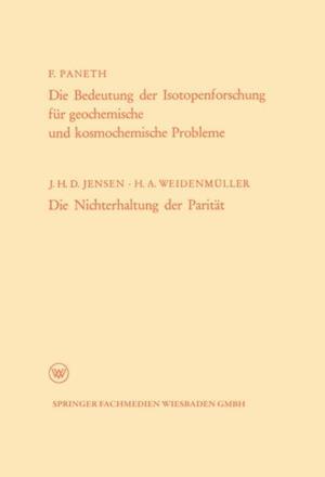 Die Bedeutung der Isotopenforschung fur geochemische und kosmochemische Probleme. Die Nichterhaltung der Paritat af Friedrich Adolf Paneth