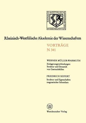 Einlagerungsverbindungen: Struktur und Dynamik von Gastmolekulen / Struktur und Eigenschaften magmatischer Schmelzen af Werner Muller-Warmuth