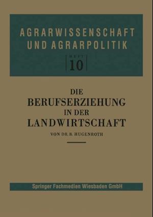 Die Berufserziehung in der Landwirtschaft af Bernhard Hugenroth