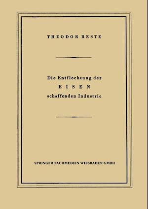 Die Entflechtung der Eisen schaffenden Industrie af Theodor Beste