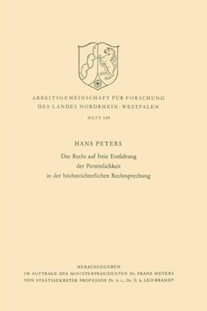 Das Recht auf freie Entfaltung der Personlichkeit in der hochstrichterlichen Rechtsprechung af Hans Peters