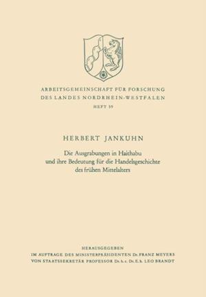Die Ausgrabungen in Haithabu und ihre Bedeutung fur die Handelsgeschichte des fruhen Mittelalters af Herbert Jankuhn
