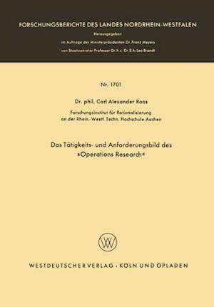 Das Tatigkeits- und Anforderungsbild des Operations Research af Carl Alexander Roos