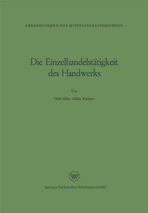 Die Einzelhandelstatigkeit des Handwerks af Heinz Kleinen