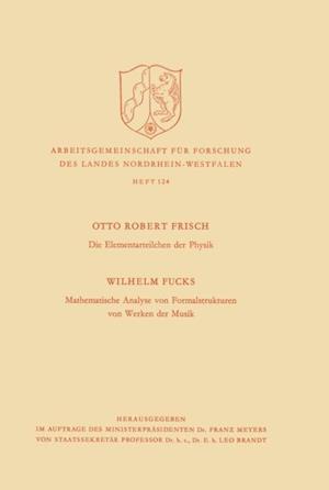 Die Elementarteilchen der Physik / Mathematische Analyse von Formalstrukturen von Werken der Musik af Otto Robert Frisch