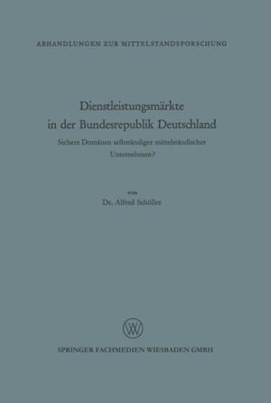 Dienstleistungsmarkte in der Bundesrepublik Deutschland af Alfred Schuller