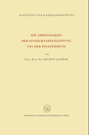 Die Abhangigkeit der Einzelhandelsleistung von der Finanzierung af Helmut Jaspers