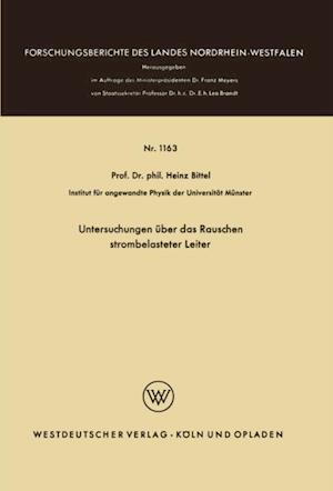 Untersuchungen uber das Rauschen strombelasteter Leiter af Heinz Bittel