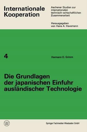 Die Grundlagen der japanischen Einfuhr auslandischer Technologie af Hermann O. Grimm